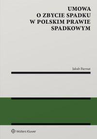 Umowa o zbycie spadku w polskim prawie spadkowym - Jakub Biernat - ebook