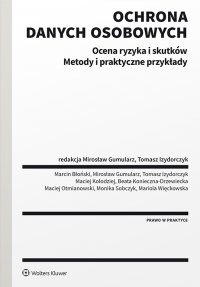 Ochrona danych osobowych. Ocena ryzyka i skutków. Metody i praktyczne przykłady - Mirosław Gumularz - ebook