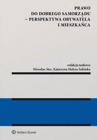 Prawo do dobrego samorządu – perspektywa obywatela i mieszkańca - Katarzyna Małysa-Sulińska - ebook