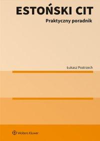 Estoński CIT. Praktyczny poradnik - Łukasz Postrzech - ebook