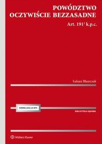 Powództwo oczywiście bezzasadne. Art. 191[1] k.p.c. - Łukasz Błaszczak - ebook