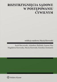 Rozstrzygnięcia sądowe w postępowaniu cywilnym - Maciej Rzewuski - ebook