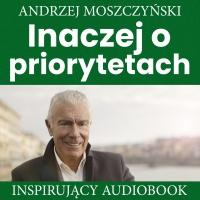 Inaczej o priorytetach - Andrzej Moszczyński - audiobook