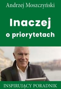 Inaczej o priorytetach - Andrzej Moszczyński - ebook