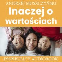 Inaczej o wartościach - Andrzej Moszczyński - audiobook