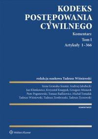Kodeks postępowania cywilnego. Komentarz. Artykuły 1–366. Tom 1 - Tadeusz Wiśniewski - ebook