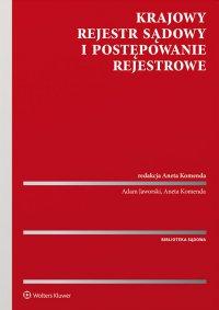 Krajowy Rejestr Sądowy i postępowanie rejestrowe - Aneta Komenda - ebook