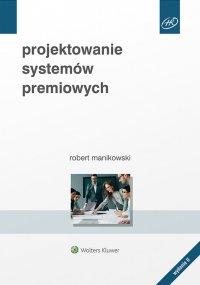 Projektowanie systemów premiowych. Wydanie 2 - Robert Manikowski - ebook