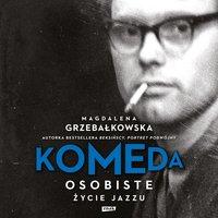 Komeda - Magdalena Grzebałkowska - audiobook