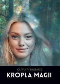 Kropla magii - Oliwia Tybulewicz - ebook