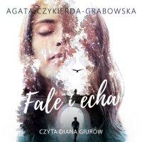 Fale i echa - Agata Czykierda-Grabowska - audiobook