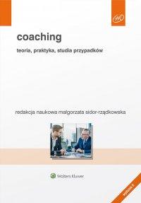 Coaching. Teoria, praktyka, studia przypadków - Małgorzata Sidor-Rządkowska - ebook