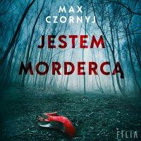 Jestem mordercą - Max Czornyj - audiobook