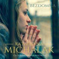 Bezdomna - Katarzyna Michalak - audiobook