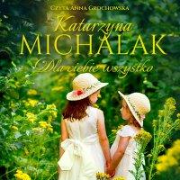 Dla Ciebie wszystko - Katarzyna Michalak - audiobook
