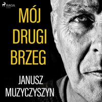 Mój drugi brzeg - Janusz Muzyczyszyn - audiobook