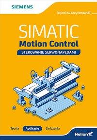 SIMATIC Motion Control - sterowanie serwonapędami. Teoria. Aplikacje. Ćwiczenia - Radosław Krzyżanowski - ebook