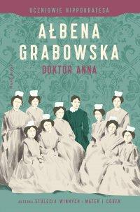 Doktor Anna. Uczniowie Hippokratesa - Ałbena Grabowska - ebook