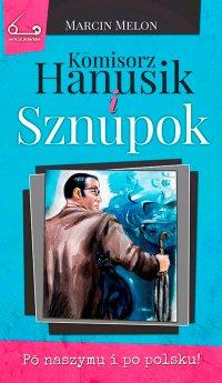 Kōmisorz Hanusik i Sznupok - Marcin Melon - ebook