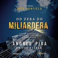 Od zera do miliardera. 18 reguł bogacenia się i korzystania z możliwości bez ograniczeń - Andres Pira - audiobook