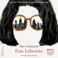Nie w humorze - Fran Lebowitz - audiobook
