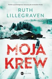 Moja krew - Ruth Lillegraven - ebook