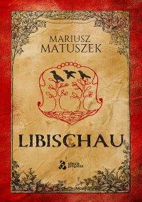 Libischau - Mariusz Matuszek - ebook
