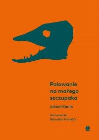 Polowanie na małego szczupaka - Juhani Karila - ebook