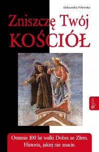 Zniszczę Twój Kościół - Aleksandra Polewska - audiobook