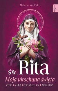 Św. Rita. Moja ukochana święta - Małgorzata Pabis - audiobook