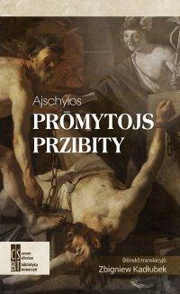 Prōmytojs przibity - Ajschylos - ebook
