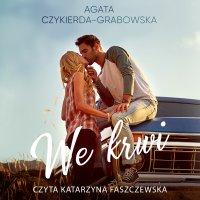 We krwi - Agata Czykierda-Grabowska - audiobook