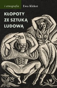 Kłopoty ze sztuką ludową - Ewa Klekot - ebook