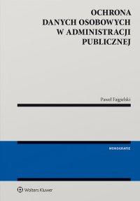 Ochrona danych osobowych w administracji publicznej - Paweł Fajgielski - ebook