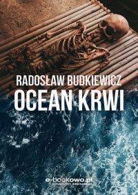 Ocean krwi - Radosław Budkiewicz - ebook