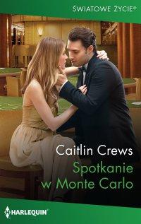 Spotkanie w Monte Carlo - Caitlin Crews - ebook