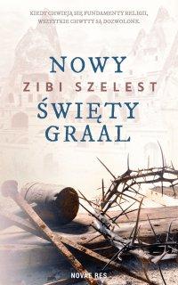 Nowy święty Graal - Zibi Szelest - ebook