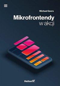 Mikrofrontendy w akcji - Michael Geers - ebook
