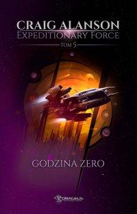 Expeditionary Force. Tom 5. Godzina Zero - Craig Alanson - ebook