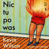 Nic tu po was - Kevin Wilson - audiobook