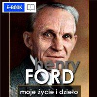 Henry Ford. Moje życie i dzieło - Henry Ford - ebook