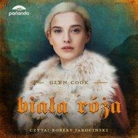 Biała Róża - Glen Cook - audiobook