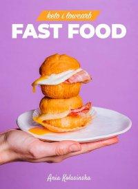 Fast food Keto i Low Carb - Ania Kolasińska - ebook
