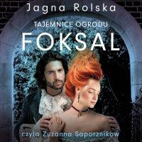Tajemnice ogrodu Foksal - Jagna Rolska - audiobook