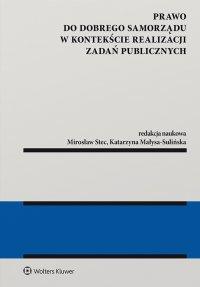 Prawo do dobrego samorządu w kontekście realizacji zadań publicznych - Katarzyna Małysa-Sulińska - ebook