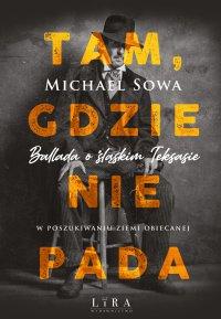 Tam, gdzie nie pada - Michael Sowa - ebook