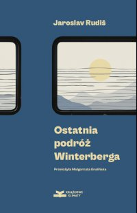 Ostatnia podróż Winterberga - Jaroslav Rudiš - ebook