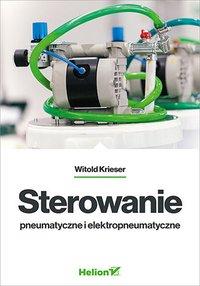 Sterowanie pneumatyczne i elektropneumatyczne - Witold Krieser - ebook