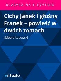 Cichy Janek i głośny Franek – powieść w dwóch tomach