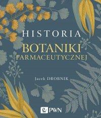 Historia botaniki farmaceutycznej - Jacek Drobnik - ebook